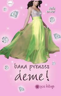 bana prenses deme 5edbb447b2f2e - bana prenses deme!