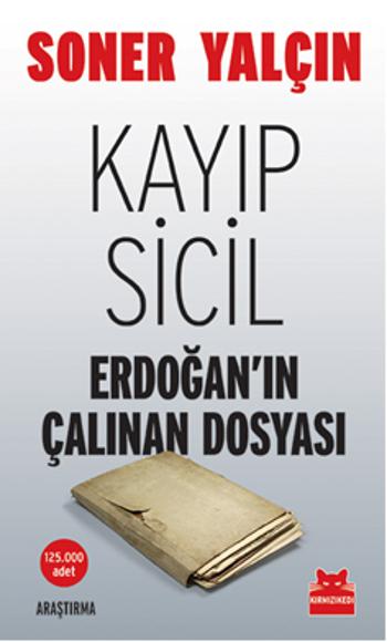 kayip-sicil-erdoganin-calinan-dosyasi-soner-yalcin-kirmizi-kedi-yayinlari