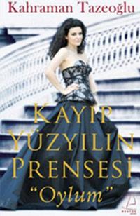 kayip yuzyilin prensesi oylum 5edbb593d558d - Kayıp Yüzyılın Prensesi Oylum